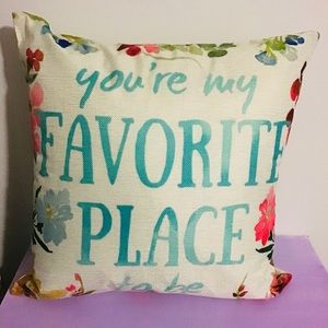 Cushion & Insert -Your my Favorite Pace To Be -